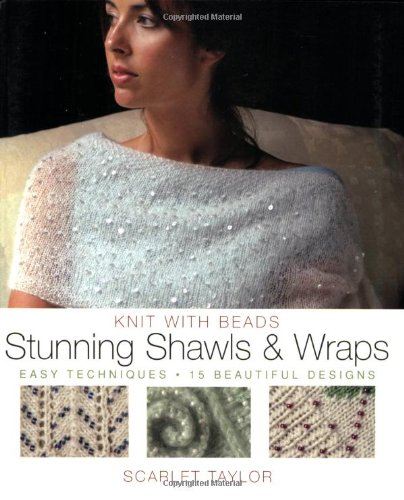 Knit with Beads - Stunning Shawls and Wraps - Scarlet Taylor