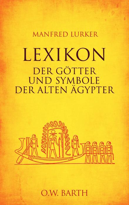 Lexikon der Götter und Symbole der alten Ägypter - Manfred Lurker