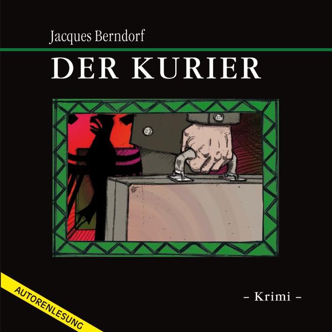 Der Kurier - Jacques Berndorf (Autor)