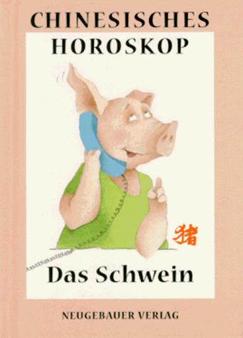 Chinesisches Horoskop, Das Schwein - Hanne Türk