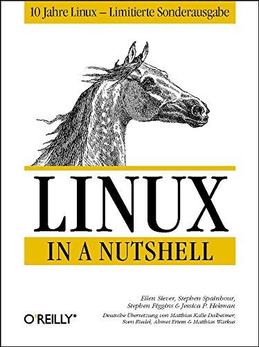 Linux in a Nutshell. Deutsche Ausgabe. Sonderau...