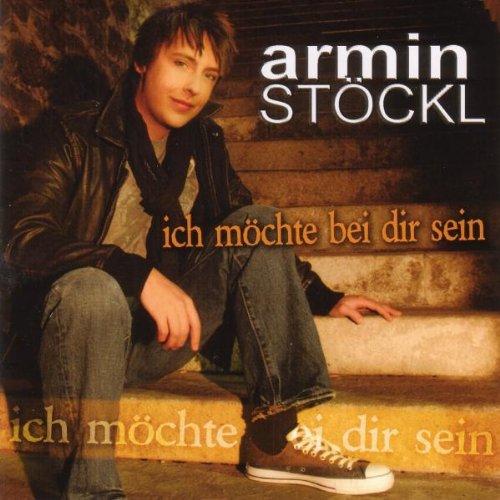 Armin Stöckl - Ich Möchte Bei Dir Sein
