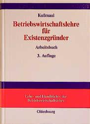 Betriebswirtschaftlehre für Existenzgründer: Gr...