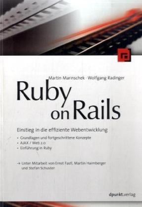 Ruby on Rails: Einstieg in die effiziente Weben...
