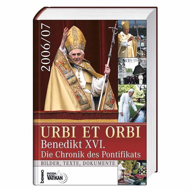 Urbi et Orbi 2006 / 2007: Benedikt XVI. Die Chr...