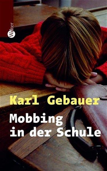 Mobbing in der Schule - Karl Gebauer