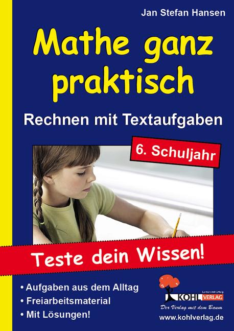 Mathe ganz praktisch Rechnen mit Textaufgaben im 6. Schuljahr: Teste dein Können! - Jan, Hansen Stefan