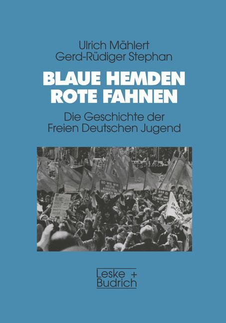 Blaue Hemden, Rote Fahnen - Ulrich Mählert