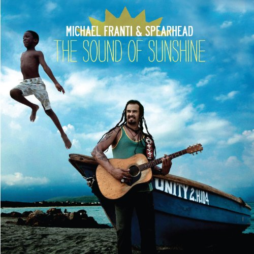 Michael & Spearhead Franti - The Sound of Sunshine