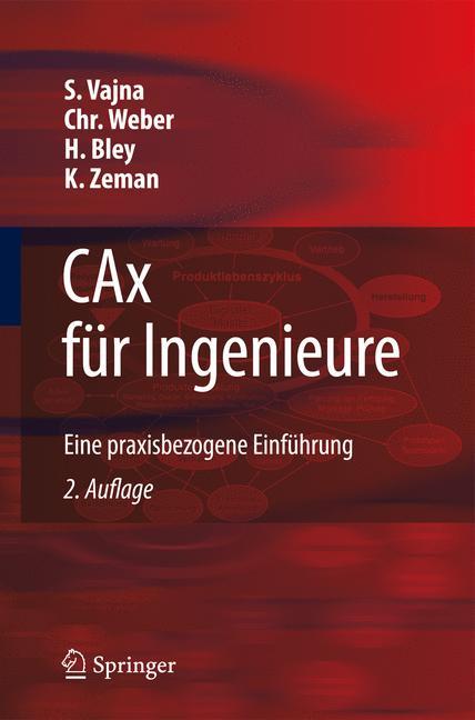 CAx für Ingenieure: Eine praxisbezogene Einführ...