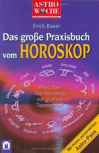 Das große Praxisbuch vom Horoskop. Alles über d...