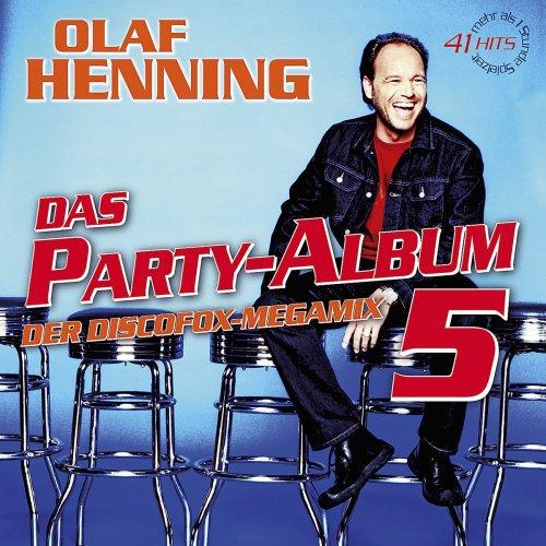 Olaf Henning - Das Partyalbum 5-der Discofox-Me...