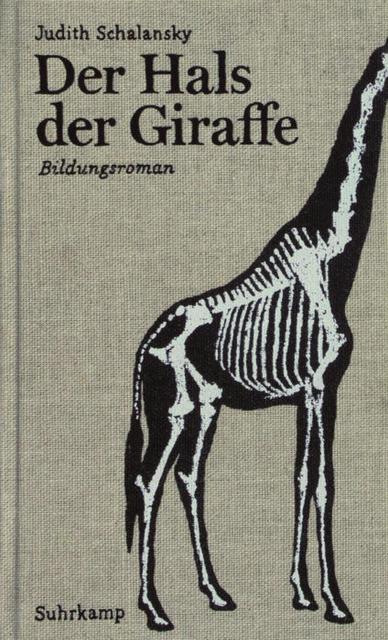 Der Hals der Giraffe: Bildungsroman - Judith Schalansky