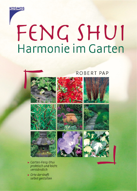 Feng Shui - Harmonie im Garten - Robert Pap