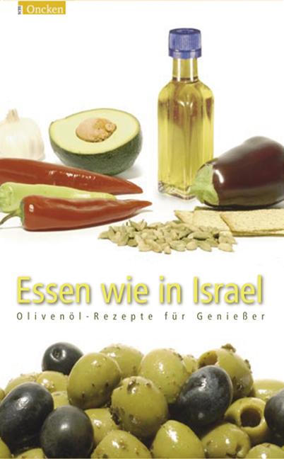 Essen wie in Israel, m. Olivenöl aus Israel - S...