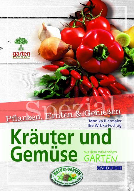 Kräuter und Gemüse. Garten kurz & gut spezial: ...