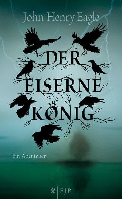 Der eiserne König: Ein Abenteuer - John Henry Eagle