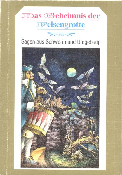 Das Geheimnis der Felsengrotte: Sagen aus Schwe...