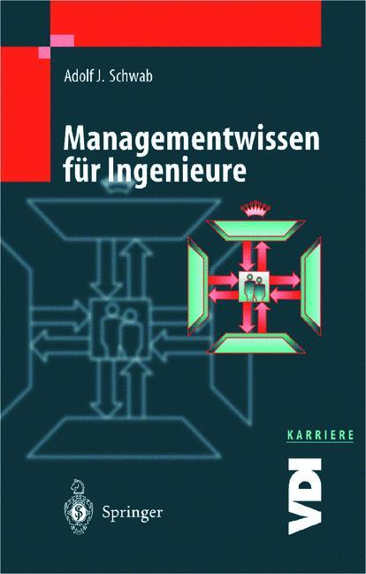 Managementwissen für Ingenieure (VDI-Buch / VDI...