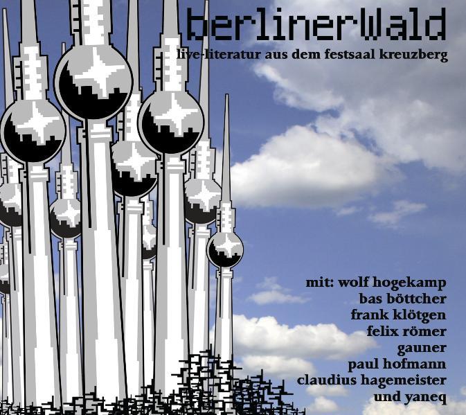 Berliner Wald / berlinerWald: Live-Literatur au...