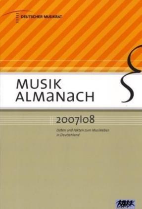 Musik Almanach 2007/08: Daten und Fakten zum Mu...