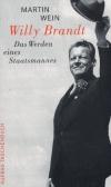 Willy Brandt. Das Werden eines Staatsmannes. - ...