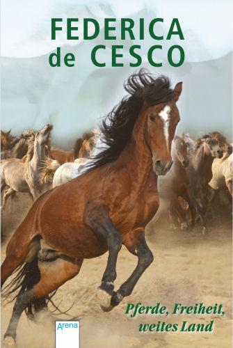Pferde, Freiheit, weites Land: Sonderband - Fed...