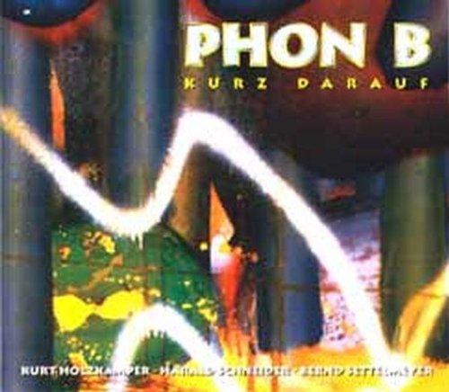 Phon B - Kurz Darauf