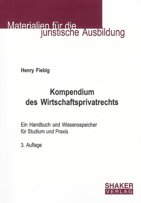 Kompendium des Wirtschaftsprivatrechts - Ein Ha...