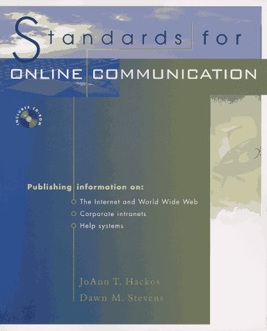 Standards for Online Communication, w. CD-ROM: Publishing Information for the Internet/World Wide Web, Help Systems, Corporate Intranets - JoAnn T. Hackos