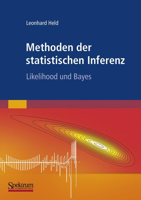 Methoden der statistischen Inferenz: Likelihood und Bayes - Leonhard Held
