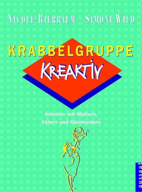 Krabbelgruppe Kreaktiv. Arbeiten mit Müttern, V...