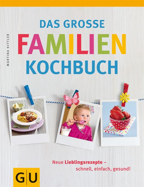 Das große Familienkochbuch (GU Familienküche) - Martina Kittler