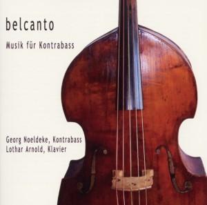 Georg Noeldeke - Belcanto-Musik für Kontrabass