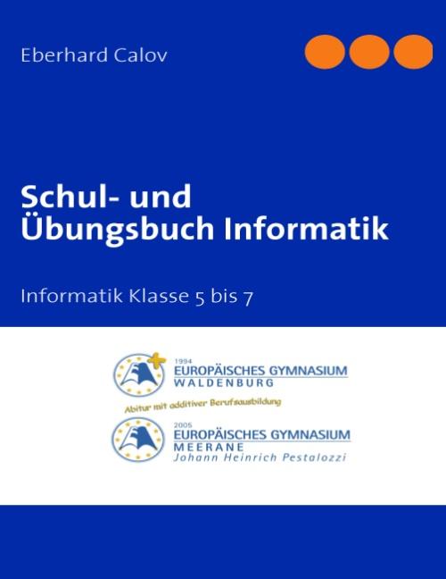 Schul- und Übungsbuch Informatik: Informatik Kl...