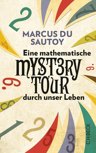 Eine mathematische Mystery-Tour durch unser Leben - Marcus du Sautoy