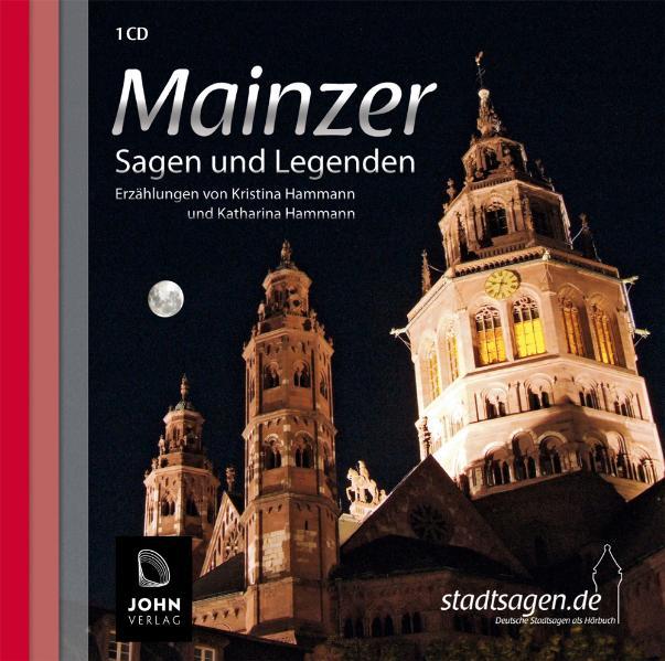 Mainzer Sagen und Legenden. Mainz Stadtsagen und Geschichte (CD-Digipack) - Kristina Hammann