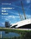 Ingenieur-Bau-Kunst - Sutherland Lyall