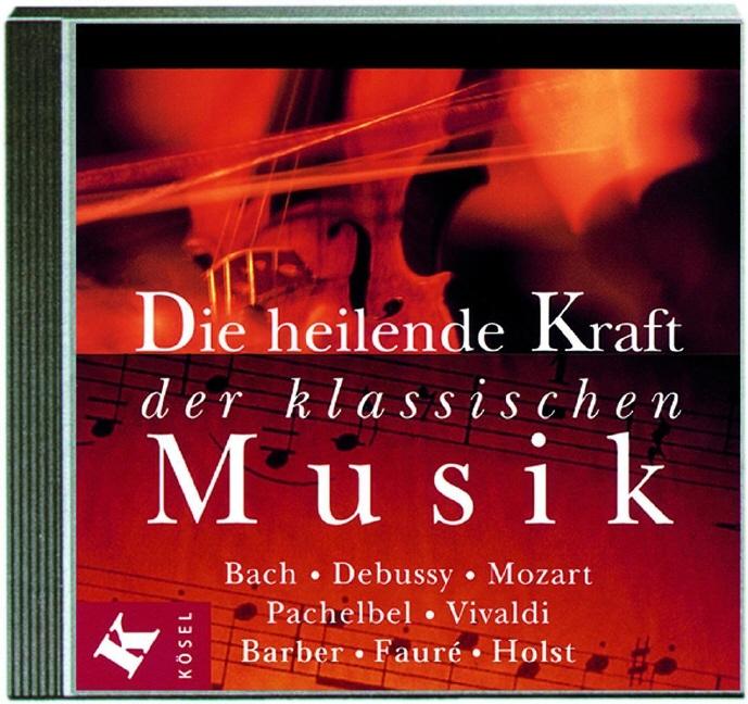 Die heilende Kraft der klassischen Musik. CD. ....