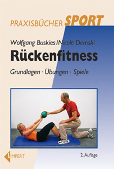 Rückenfitness: Grundlagen. Übungen. Spiele - Wo...