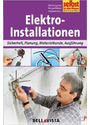 Selbst ist der Mann: Elektroinstallationen - Sicherheit, Planung, Materialkunde, Ausführung [Broschiert]