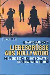 Liebesgrüße aus Hollywood. Kino, Fernsehen, Wer...