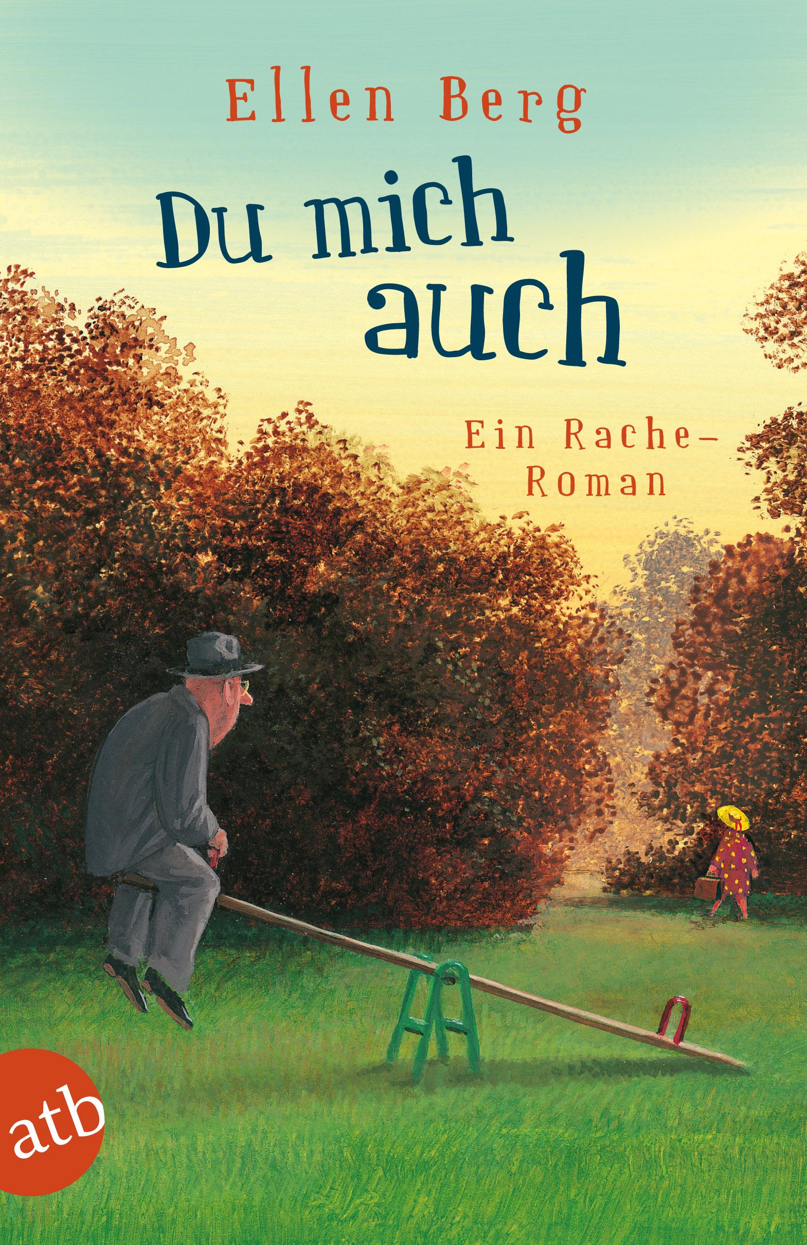 Du mich auch: Ein Rache-Roman - Ellen Berg [Taschenbuch]