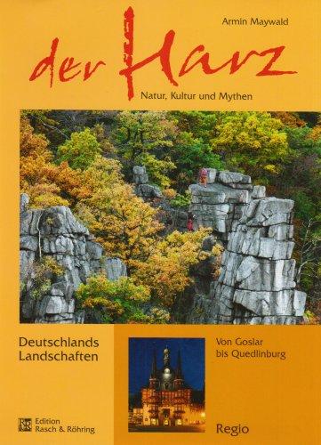 Der Harz: Natur, Kultur und Mythen - Armin Maywald