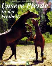 Unsere Pferde in der Freiheit - Werner Ernst