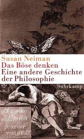 Das Böse denken: Eine andere Geschichte der Philosophie - Susan Neiman
