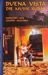 Buena Vista: Die Musik Kubas - Maya Roy