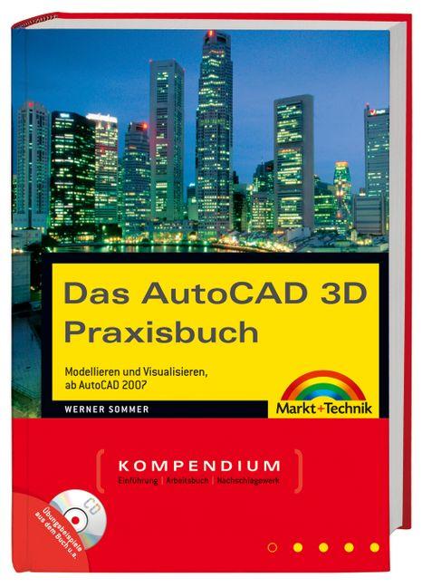 Das AutoCAD 3D Praxisbuch. Kompendium. Aktuell ...