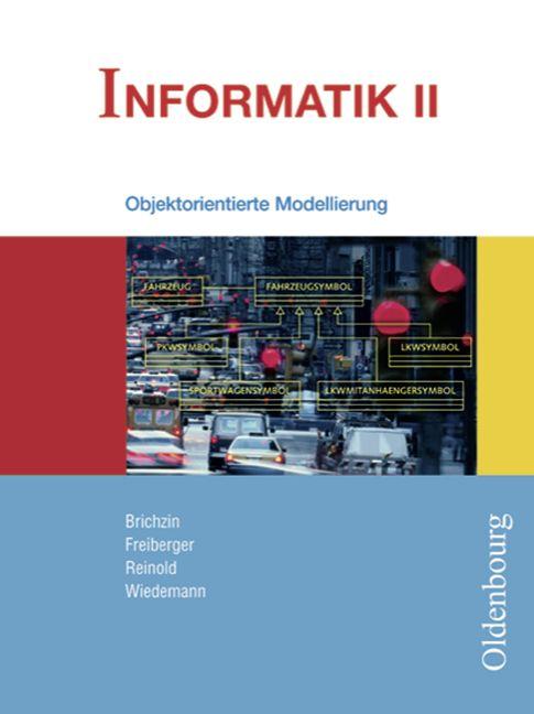 Informatik II. Schülerbuch. Bayern: Für das G8 ...