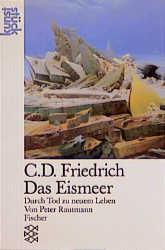 Caspar David Friedrich. Das Eismeer. Durch Tod ...